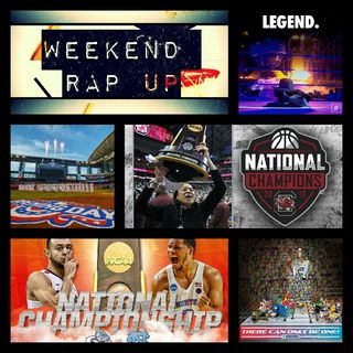 Weekend Rap Up Ep.28: #NationalChampionship #OpeningDay #Wrestlemania