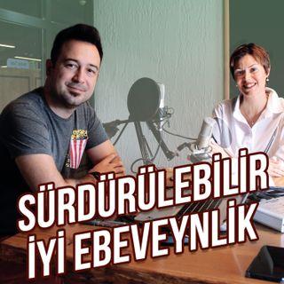 Gülüş Türkmen ile Sürdürülebilir İyi Ebeveynlik