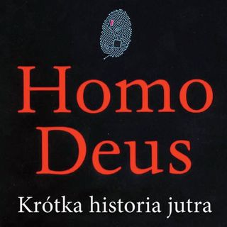 "06. ""Homo Deus. Krótka historia jutra"" Yuval Noah Harari"