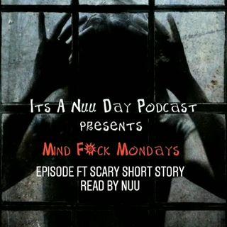 Its A Nuu Day Podcast Mind F*ck Mondays