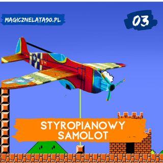 03 Styropianowy samolot