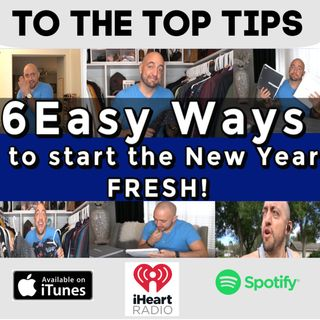 6 Easy Ways To Start The New Year Fresh! - To The Top Tips!
