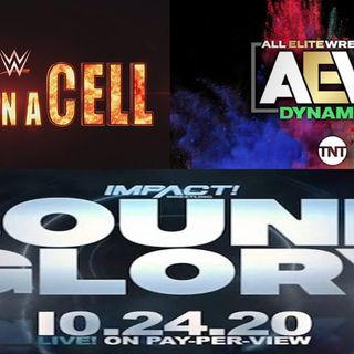 The Wrestle Report #10: AEW Dynamite's 1st Year, Impact Wrestling's Bound For Glory & WWE's Hell in the Cell Review