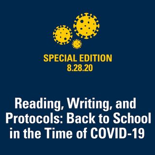 Reading, Writing, and Protocols: Back to School in the Time of COVID-19