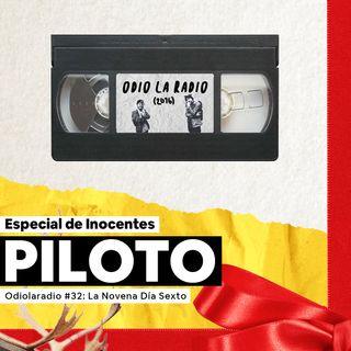 EP#32 - Día Sexto: Inocente Palomita (Piloto 2016)