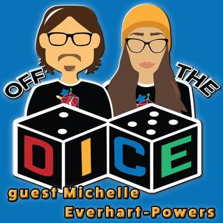 Off the Dice S2: Michelle Everhart-Powers