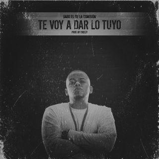 Gabo - Te voy a dar lo tuyo (Produced by Creezy)