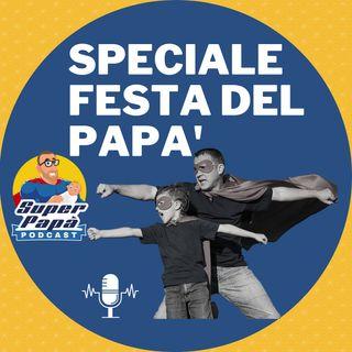 19 Marzo festa del papà - con i messaggi dei papà -
