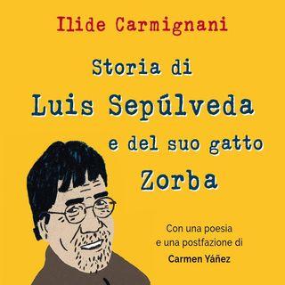 Ilide Carmignani: a un anno dalla sua scomparsa, una storia pensata e raccontata dalla voce italiana di Luis Sepulveda