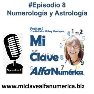 """MiClaveAlfanumerica #Episodio 8 """"Los astros y los números una guía para sanar tus relaciones Parte 1"""