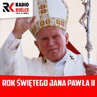 Rok świętego Jana Pawła II - odcinek 18