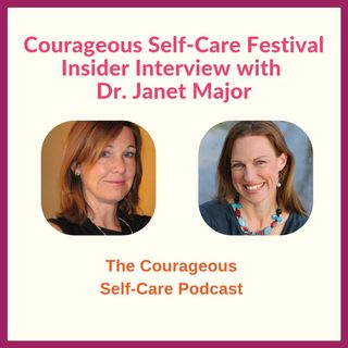 Self-Care Festival Insider Interview with Dr Janet Major