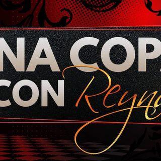 Episode 18 - Una Copa Con Reyna