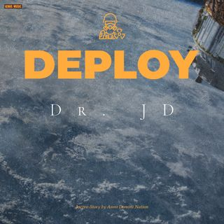 Deploy by Dr. JD (Joezee-Story by Anno Domini Nation)