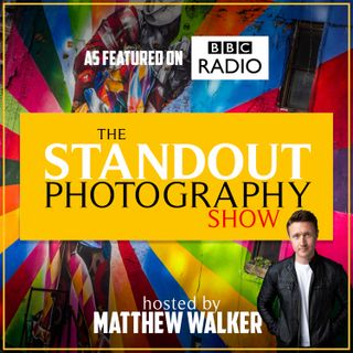 The Standout Photography Show hosted by Matthew Walker