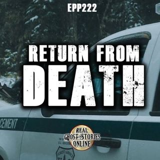 Return From Death | Haunted, Paranormal, Supernatural
