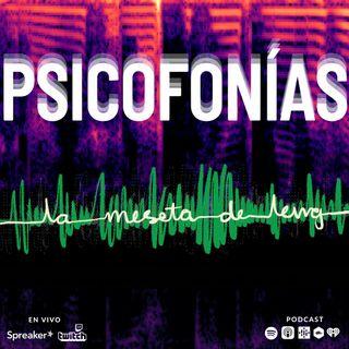 Ep. 59 - Psicofonías