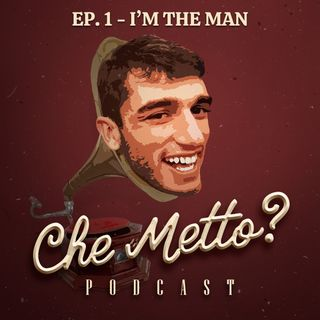 Ep. 1 - I'm The Man