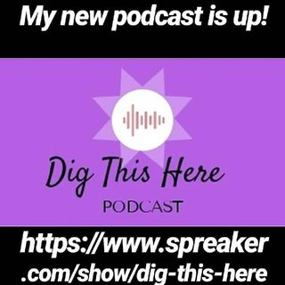 Episode 10 - Dig This Here #OpenInvite