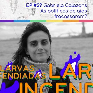 #29 Gabriela Calazans - As políticas de aids fracassaram?