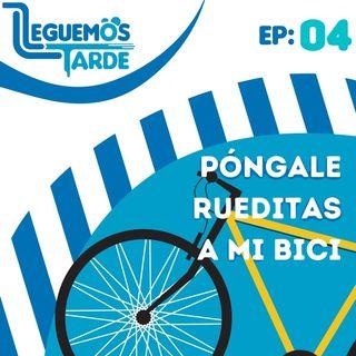 Póngale RUEDITAS a mi Bici | EP04