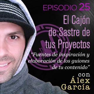 El Cajón de Sastre de tus Proyectos, con Álex García