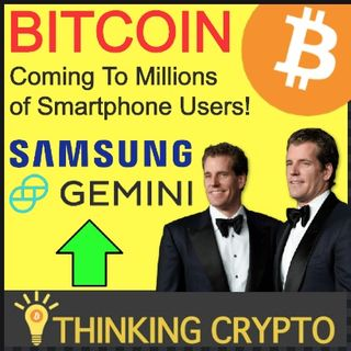 Samsung All In With BITCOIN, Integrates With Gemini Crypto Trading - Grayscale Bought 18,910 BTC Since Halving