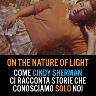 Episodio 15 - Come Cindy Sherman racconta storie che conosciamo solo noi