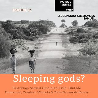 Sleeping gods?