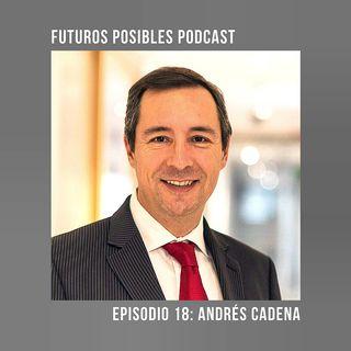 Ep. 18: Sentido de urgencia para reimaginar a Colombia, con Andrés Cadena