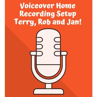 Voiceover Home Recording Setup with Terry, Jan and Rob!