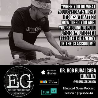 Ep.044: Dr. Rob Rubalcaba AKA Professor Shadow | Umoja | Pillars of the Community