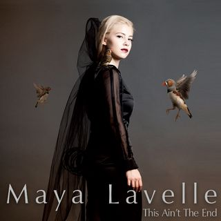 Maya Lavelle - This Ain't The End