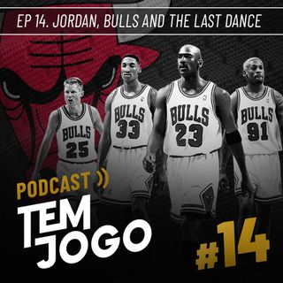 #14 - Jordan, Bulls and the Last Dance