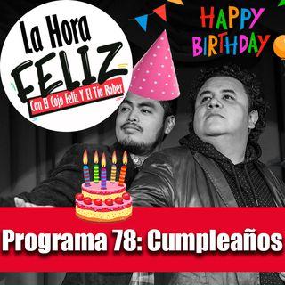 La Hora Feliz 78: Cumpleaños