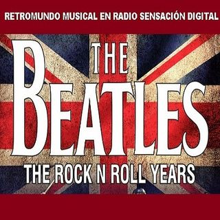 RETROMUNDO MUSICAL/recordando a los BEATLES...