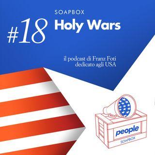 Soapbox #18 Holy Wars