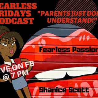"Fearless Fridays! | ""Parents Just Don't Understand"""