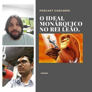 O ideal Monárquico no Rei leão - com Rafael Gomes