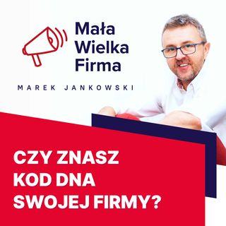 365: Jaki jest kod DNA twojej firmy?   Tomasz Karwatka