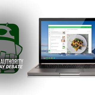 Chrome OS | The Friday Debate Podcast 011 | Android Authority