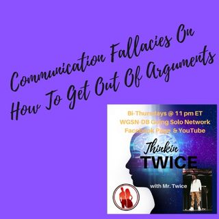 Mr. Twice - Communication Fallacies On  How To Get Out Of Arguments