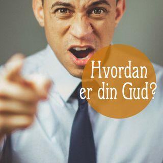 Hvordan er din Gud?