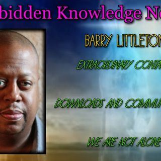 Extraordinary Contact/Downloads and Communication/We are Not Alone with Barry Littleton