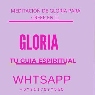 MEDITACION  DE GLORIA PARA CREER EN TI