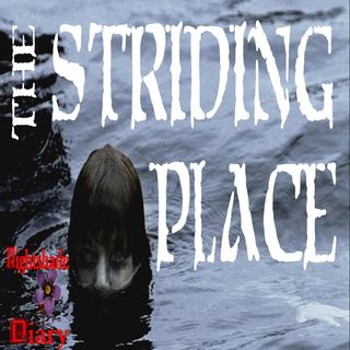 The Striding Place | Haunted Pond | Podcast