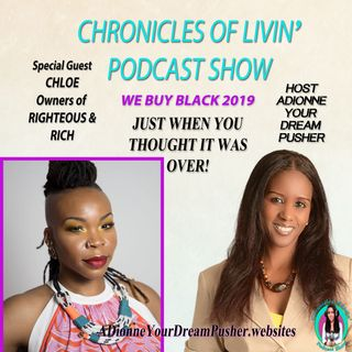 """RIGHTEOUS AND RICH - """"WE BUY BLACK"""" Ep - 163 - ADionne Your Dream Pusher"""