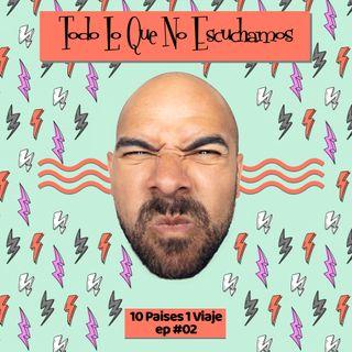 10 Paises 1 Viaje EP #02
