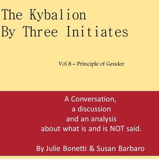 The Kybalion - Vol 8 - The Principle of Gender