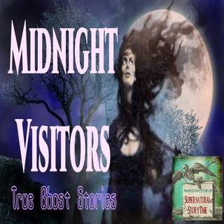 Midnight Visitors | True Ghost Stories | Podcast E36